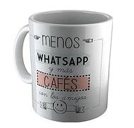 """Taza de """"Menos Whatsapp y más café."""""""